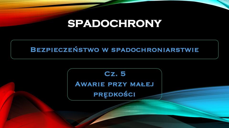 spadochrony-bezpieczenstwo-cz-5-awarie-przy-malej-predkosci