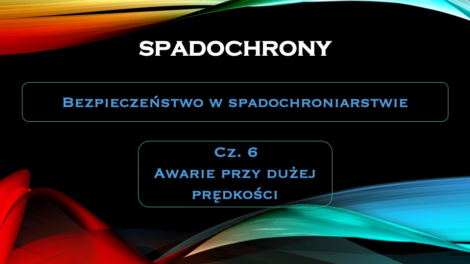 spadochrony-bezpieczenstwo-cz-6-awarie-przy-duzej-predkosci